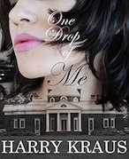 One Drop of Me by author Harry Kraus